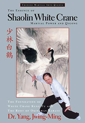 The Essence of Shaolin White Crane: Martial Power and Qigong (English Edition)