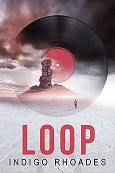 Loop by [Indigo Rhoades]