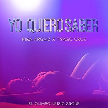 Yo Quiero Saber (feat. Tyago Cruz)