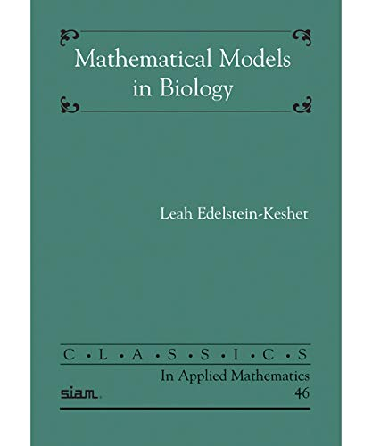 Mathematical Models in Biology (Classics in Applied...
