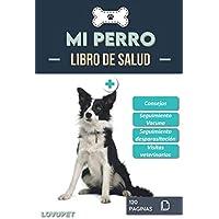 Libro de Salud - Mi Perro: Folleto de salud y seguimiento para perros | Border Collie | 120 páginas | Formato 15.24 x 22.86 cm