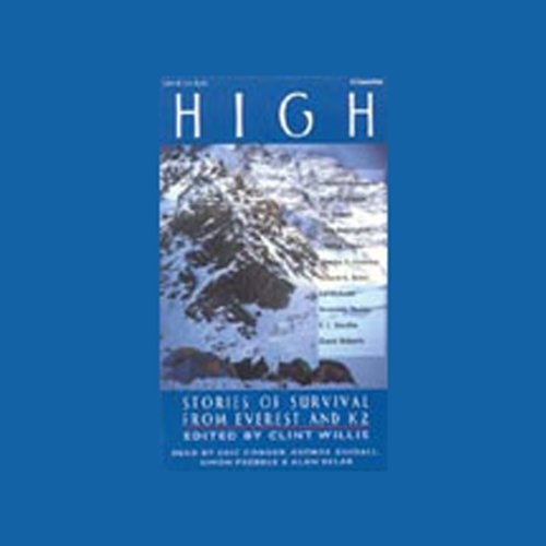 High     Stories of Survival from Everest and K2              By:                                                                                                                                 Matt Dickinson,                                                                                        Jim Haberl,                                                                                        Chris Bonington                               Narrated by:                                                                                                                                 uncredited                      Length: 5 hrs and 47 mins     Not rated yet     Overall 0.0