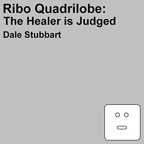 Ribo Quadrilobe: The Healer Is Judged cover art