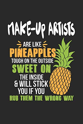 Make-Up Artists Are Like Pineapples. Tough On The Outside Sweet On The Inside: Maskenbildner Ananas...