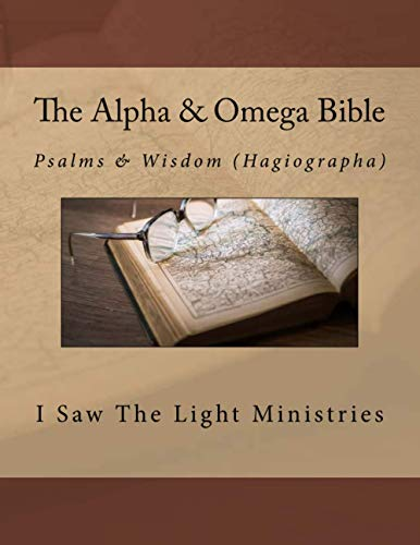 The Alpha & Omega Bible: Psalms & Wisdom (Hagiographa) (The Alpha & Omega Bible Black & White Print Edition Series, Band 3)