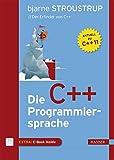 Die C++-Programmiersprache: Aktuell zu C++11 - Bjarne Stroustrup