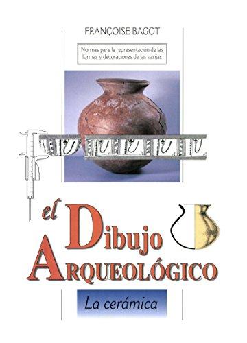 El dibujo arqueológico: La cerámica : normas para la representación de las formas y decoraciones de las vasijas