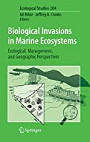 Biological Invasions in Marine Ecosystems: Ecological, Management, and Geographic Perspectives (Ecological Studies (204))