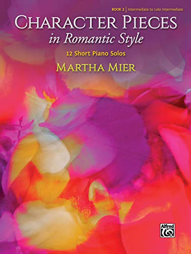 Character Pieces in Romantic Style: 12 Short Piano Solos