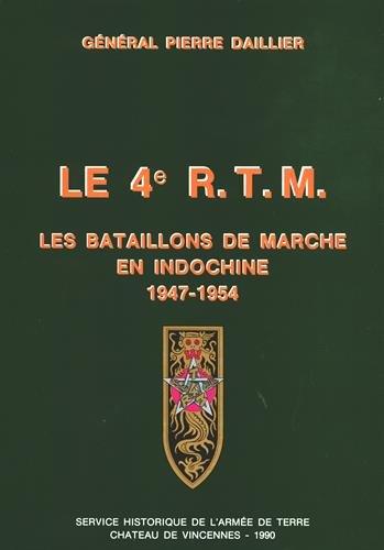 Le 4e RTM : Les bataillons de marche en Indochine (1947-1954)