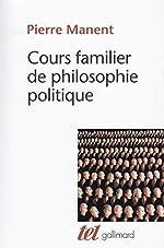 Cours familier de philosophie politique de Pierre Manent