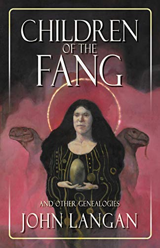 Children of the Fang and Other Genealogies by [John Langan, Stephen Graham Jones]