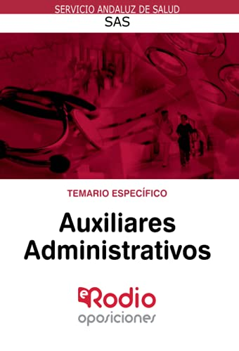 Temario Especifico Auxiliares Administrativos: Servicios Andaluz de Salud