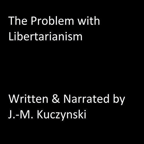 The Problem with Libertarianism audiobook cover art