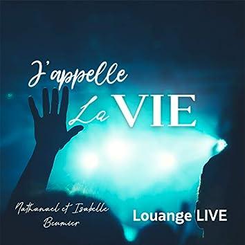 J'appelle La Vie (Louange LIVE)