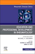 Education and Professional Development in Rheumatology,An Issue of Rheumatic Disease Clinics of North America (The Clinics: Internal Medicine)