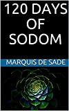 120 Days Of Sodom illustrated: Marquis De Sade (Classics, Literature, History, Criticism) (English Edition)