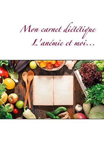 Mon carnet diététique : l'anémie et moi...