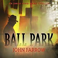 Ball Park (Emile Cinq-mars Thriller)