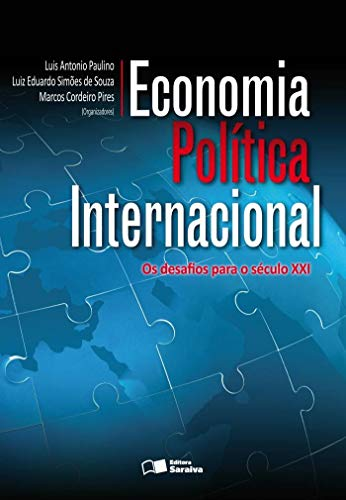 Economia política internacional: Os desafios para o século XXI