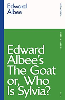 The Goat, or Who is Sylvia? (Modern Classics) by [Edward Albee]