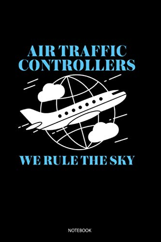 Air Traffic Controllers We Rule The Sky: Blank Lined Journal 6x9 - Air Traffic Controller Airplane ATC Control Gift Notebook