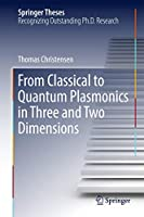 From Classical to Quantum Plasmonics in Three and Two Dimensions (Springer Theses)