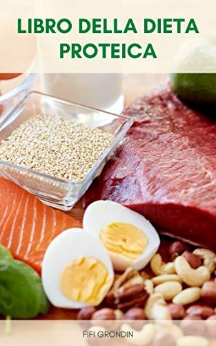 Libro Della Dieta Proteica : Le Linee Guida Della Dieta Proteica - Accelerare Il Metabolismo Con La Dieta Proteica