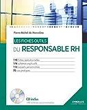 Les fiches outils du responsable RH - 110 fiches opérationnelles, 176 schémas explicatifs, 113 conseils personnalisés, 70 cas pratiques