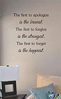 JS Artworks The First to Apologize is The Bravest. The First to Forgive is The Strongest. The First to Forget is The Happiest Vinyl Wall Art Decal Sticker