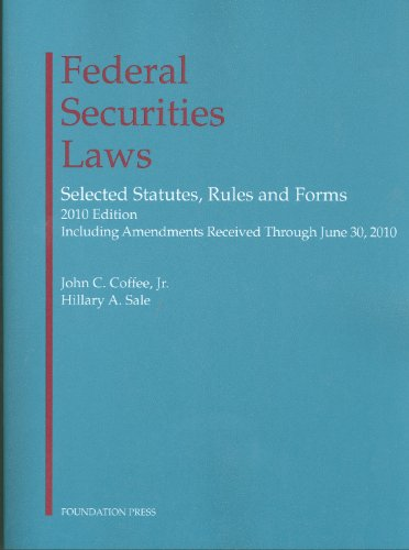 Federal Securities Laws 2010: Selected Statutes, Rules and Forms