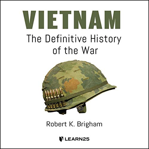 Vietnam: The Definitive History of the War Audiobook By Robert K. Brigham cover art