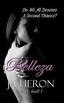 Belleza: (Belleza: Book One) by [J A Heron]