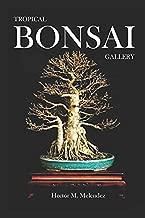 Tropical Bonsai Gallery (Bonsai Books)