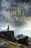 Der Weg der Highlanderin: Historischer Roman