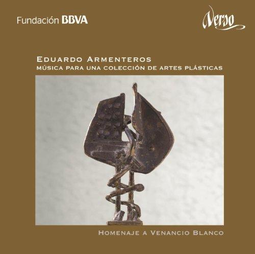 Eduardo Armenteros: Música para una colección de artes plásticas (Homenaje a Venancio Blanco)