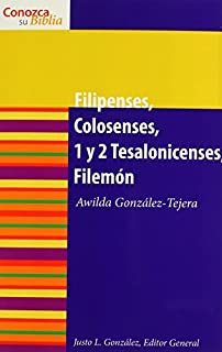 Filipenses, Colosenses, 1 y 2 Tesalonicenses, Filemon (Conazca Su Biblia) (Conazca Su Biblia) (Know Your Bible (Spanish)) (Spanish Edition) by Awilda Gonzalez-tejera (2009-03-01)