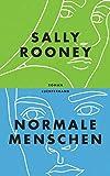 Normale Menschen: Roman von Sally Rooney