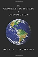 The Geographic Mosaic Of Coevolution (Interspecific Interactions)