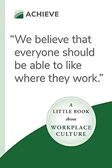 A Little Book About Workplace Culture by [Randy Grieser, Eric Stutzman, Wendy Loewen, Michael Labun]