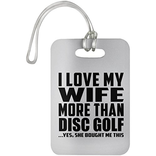 Designsify I Love My Wife More Than Disc Golf - Luggage Tag...