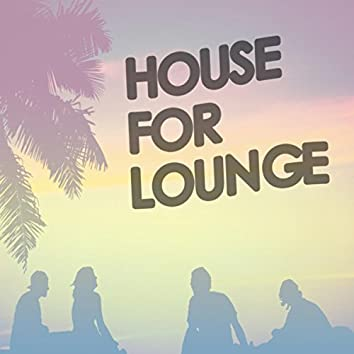 House for Lounge