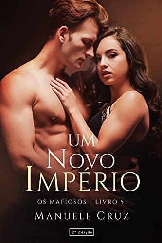 Um novo império - Série Os mafiosos (Livro 5)