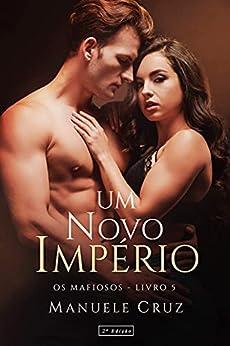 Um novo império - Série Os mafiosos (Livro 5) por [Manuele Cruz, L.A Design]