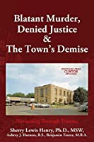 Blatant Murder, Denied Justice & the Town's Demise: Navigating Through Trauma