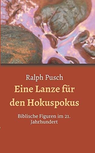 Eine Lanze für den Hokuspokus: Biblische Figuren im 21. Jahrhundert