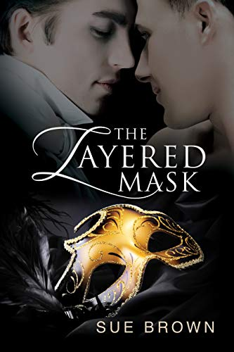 The Layered Mask: a Regency gay romance by [Sue Brown]
