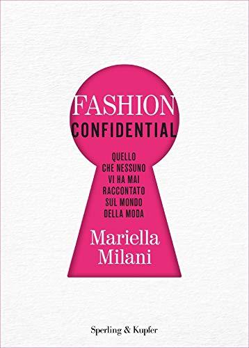 Fashion Confidential: Quello che nessuno vi ha mai raccontato sul mondo della moda