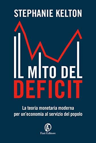 Il mito del deficit: La teoria monetaria moderna per un'economia al servizio del popolo