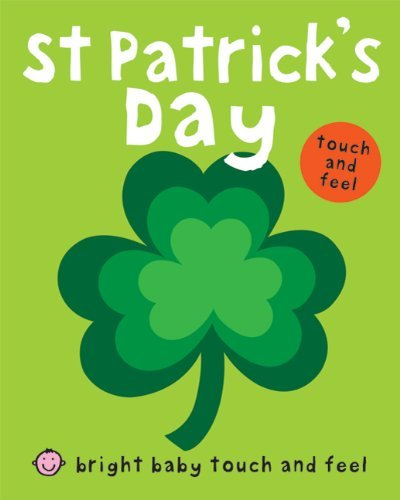 By Roger Priddy St Patrick's Day (Bright Baby Touch and Feel) [Board book]